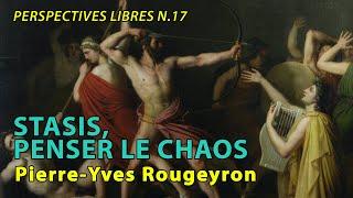 Video Pierre-Yves Rougeyron : Stasis - Penser le chaos MP3, 3GP, MP4, WEBM, AVI, FLV Oktober 2017
