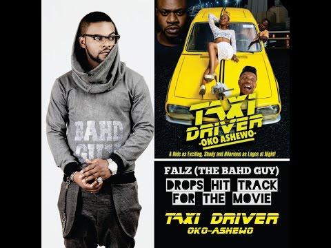 FALZ (The Bahd Guy) Taxi Driver (Oko Ashewo) Track Remix
