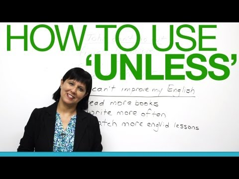 """Speaking English - How to use """"unless"""""""