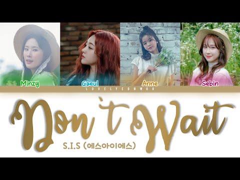 S.I.S (에스아이에스) – Don't Wait (기다리지 말아요) Lyrics (Color Coded Han/Rom/Eng)