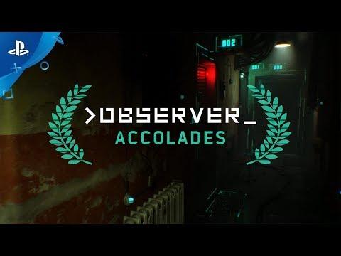 Observer - Accolades Trailer| PS4 - Thời lượng: 113 giây.
