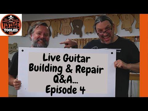 Live! Guitar Building and Repair Q&A! Episode 4 10/29/20