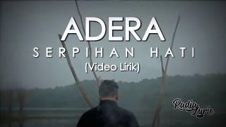 Video Adera - Serpihan Hati (Video Lirik) MP3, 3GP, MP4, WEBM, AVI, FLV Juni 2018