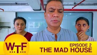 Video Dice Media | What The Folks | Web Series | S01E02 - The Mad House MP3, 3GP, MP4, WEBM, AVI, FLV Mei 2018