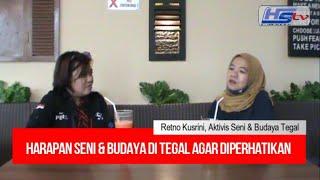 Retno Kusrini, Seni & Budaya Tegal Agar Diperhatikan Oleh Pemerintah