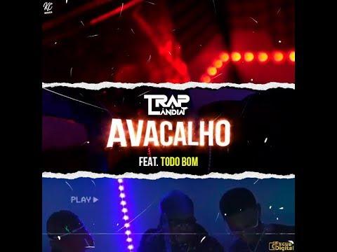 Traplandia-AVACALHO(Ft. Todo Bom) [Videoclipe Official]
