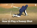 How to Play a Sweep Shot | Cricket
