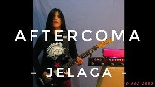 AFTERCOMA - JELAGA Cover by RISSA GEEZ