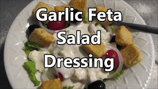 Garlic Fetta Ranch style salad dressing ~ how to make it by Louisiana Cajun Recipes