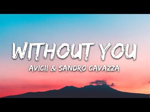 Avicii - Without You (Lyrics) ft. Sandro Cavazza