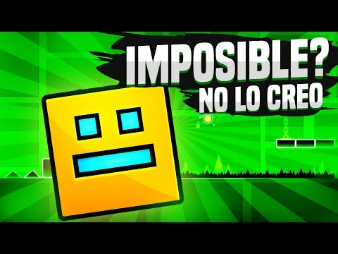 IMPOSIBLE? NO LO CREO - Geometry Dash