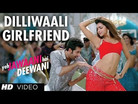 'Dilli waali Girlfriend' Yeh Jawaani Hai Deewani Video Song | Ranbir Kapoor, Deepika Padukone