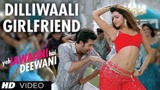 Dilli waali Girlfriend Yeh Jawaani Hai Deewani Video Song  Ranbir Kapoor, Deepika Padukone