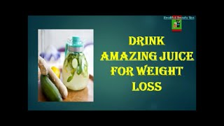 Drink amazing juice for Weight Loss