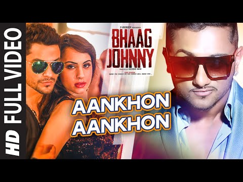 Download Yo Yo Honey Singh: Aankhon Aankhon FULL VIDEO Song | Kunal Khemu, Deana Uppal | Bhaag Johnny HD Mp4 3GP Video and MP3