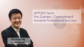 The Garden: Commitment towards Professional Success