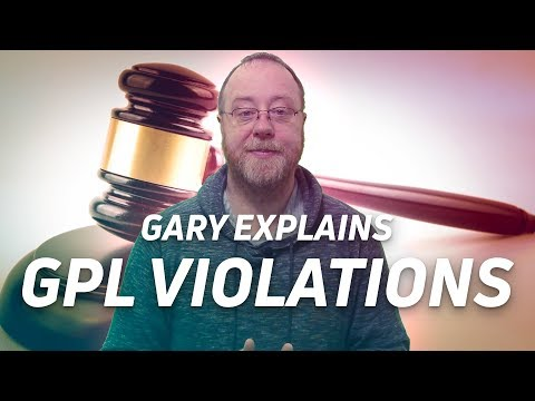 Why GPL violations are bad - Gary explains