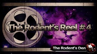 The Rodent's Reel  4 : 200% more Amazerommu