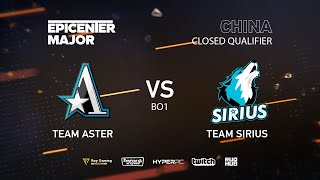 Team Aster vs Team Sirius, EPICENTER Major 2019 CN Closed Quals , bo1 [Mrdoubld]