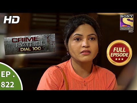 Crime Patrol Dial 100 - Ep 822 - Full Episode - 17th July, 2018