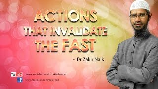 Actions  that invalidate the fast by Dr Zakir Naik