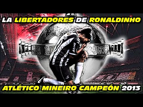 La LIBERTADORES 🏆 de RONALDINHO (Atlético Mineiro Campeón 2013)