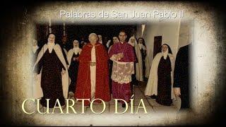 NOVENA A SAN JUAN PABLO II - CUARTO DÍA
