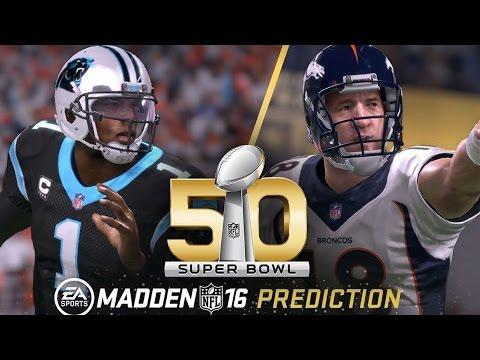 WATCH: Madden NFL 16 - Super Bowl 50 Prediction