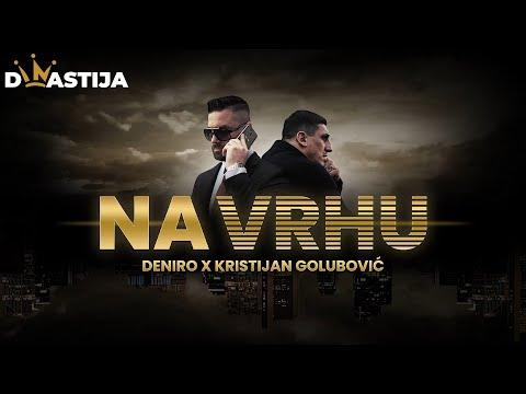 Na vrhu - Deniro x  Kristijan Golubović - nova pesma, tekst pesme i tv spot