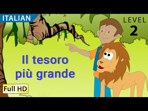 The Greatest Treasure: Learn Italian with subtitles - Story for Children
