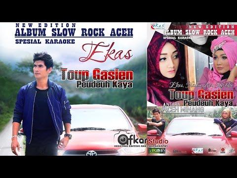 EKAS - TOUP GASIEN PEULEUMAH KAYA ( Aceh Padang ) Album Slow Rock Aceh Spesial Karauke Trailer  2017