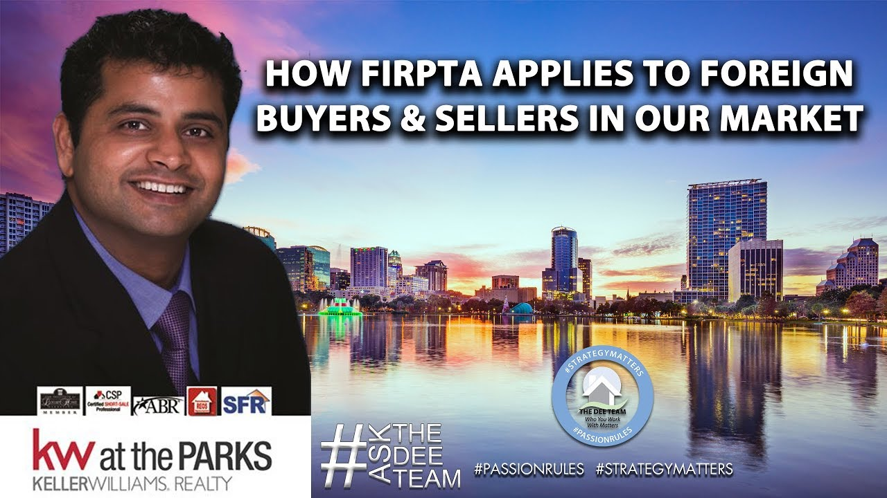 How FIRPTA Applies to Foreign Buyers & Sellers in Our Market
