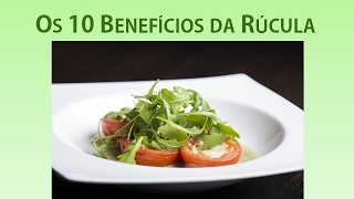 Os 10 Benefícios da Rúcula