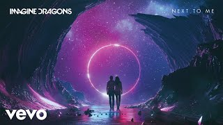 Video Imagine Dragons - Next To Me (Audio) MP3, 3GP, MP4, WEBM, AVI, FLV Oktober 2018
