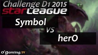 Symbol vs herO - Starleague 2015 Season 2 Challenge - Day 1