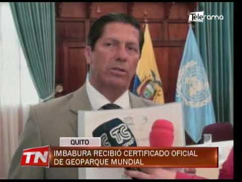 Imbabura recibió certificado oficial de Geoparque Mundial