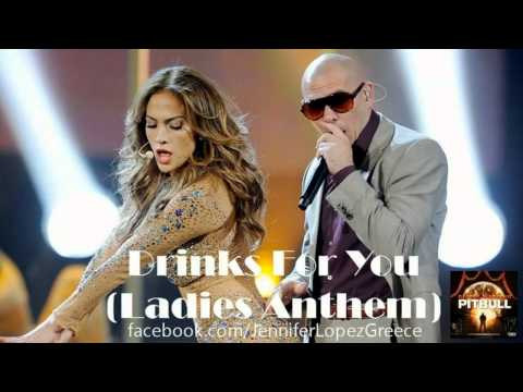 Pitbull ft. Jennifer Lopez - Drinks For You (Ladies Anthem) [NEW SONG]