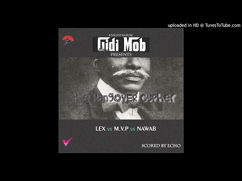 KnightHouse Presents Gidimob - The Hangover Cypher ft. LEX, MVP & Nawab