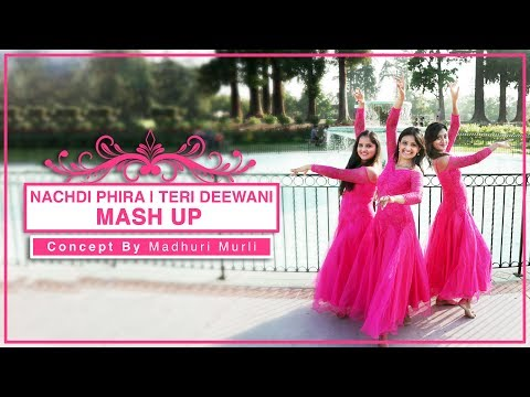 Teri Deewani | Nachdi Phira | Mash up | Madhuri Murli