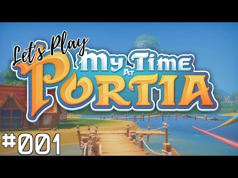 Lets Play MY TIME AT PORTIA [001] 🌴 - Beginnings Of A Beautiful Adventure