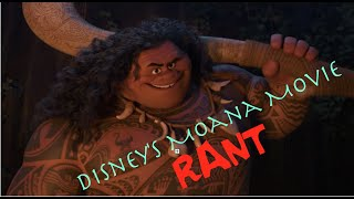 Disney's Moana Movie Rant!
