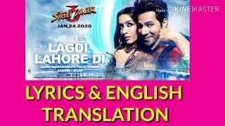 Video Lagdi Lahore Di Lyrics English Translation  Street Dancer 3D | Varun Shraddha | Guru Randhawa, Tulsi download in MP3, 3GP, MP4, WEBM, AVI, FLV January 2017