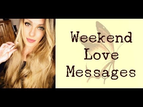 Weekend Love Messages ~ Each Sign ~ March 8th-10th