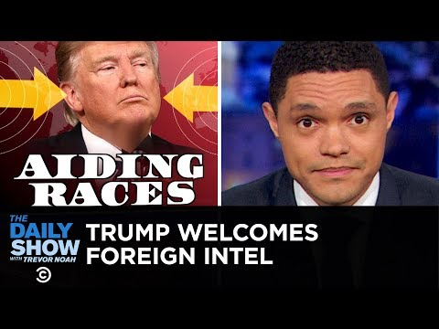 Would Trump Accept Foreign Dirt on Political Opponents? YES  The Daily Show
