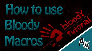 [Tutorial] How i can use Bloody Macros in .bwp