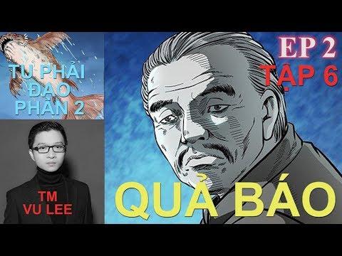 Tu Phải Đạo Phần 2 - QUẢ BÁO- Tập 6- Vu Lee | Thuyết Minh Truyện TV - Thời lượng: 42 phút.