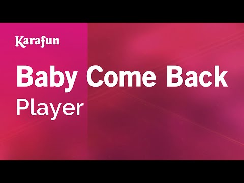 Karaoke Baby Come Back - Player *