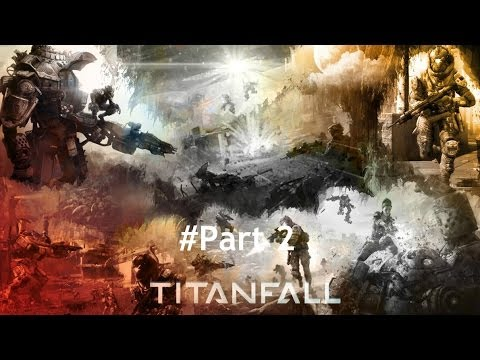 Titanfall Gameplay Part 2 Xbox One