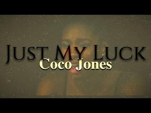 Just My Luck- CoCo Jones (Lyrics)