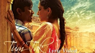 Raanjhanaa - Tum Tak Official New Song Lyric Video feat Dhanush and Sonam Kapoor